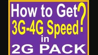 How to convert 2G speed into 3G speed working 100℅