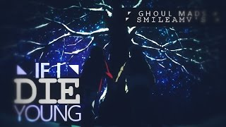 [amv] if I die young (w/Ghoul Mads)