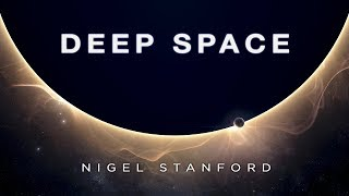 Deep Space - From Solar Echoes - Nigel Stanford (Official Visual)