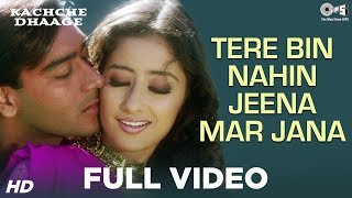 Tere Bin Nahin Jeena Mar Jana - Kachche Dhaage | Manisha Koirala & Ajay Devgn | Lata Mangeshkar