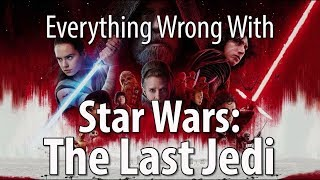 Everything Wrong With Star Wars: The Last Jedi