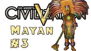Let's Play: Civilization 5! -- Mayan -- Part 3