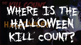 Where is the HALLOWEEN Kill Count?