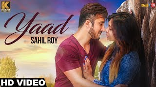 Yaad - Sahil Roy Ft. Rawaab || Mr. Lovees || Latest Punjabi Sad Song 2017 || Kumar Records