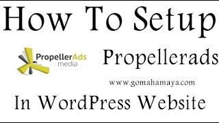 How To Setup Propellerads In WordPress Website