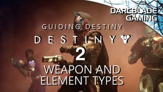 Weapon and Element Types : Guiding Destiny 2