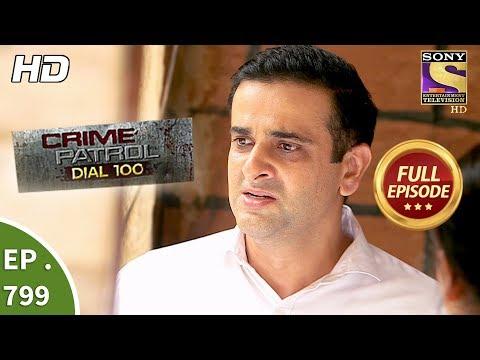 Crime Patrol Dial 100 - Ep 799 - Full Episode  - 14th June, 2018