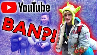 YOUTUBE IS AFTER LOGAN PAUL?!