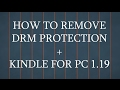 How to Remove DRM protection & My Kindle for PC 1.19 (AZW and KFX files)