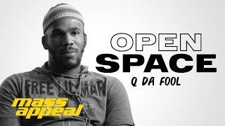 Open Space: Q Da Fool