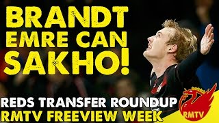 Julian Brandt, Emre Can, Mamadou Sakho! | Reds Transfer Round Up | RMTV Freeview Week