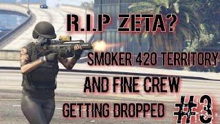 | RiP ZETA? | RiP Smoker 420 Territory and FINE Crew #3 (GTA ONLINE)