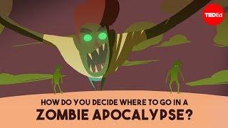 How do you decide where to go in a zombie apocalypse? - David Hunter