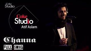 Channa  Atif Aslam  Brand New Track  Coke Studio  20132014 New