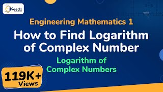 How to Find Logarithm of Complex Number - Logarithm of Complex Numbers - Engineering Mathematics 1