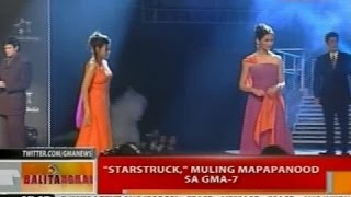 BT: 'Starstruck,' muling mapapanood sa GMA-7
