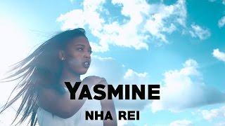 Yasmine - Nha Rei (2017) + LETRA