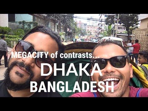 A MEGACITY of contrasts Visit Dhaka Bangladesh