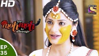 Yeh Moh Moh Ke Dhaage - ये मोह मोह के धागे - Episode 35 - 8th May, 2017