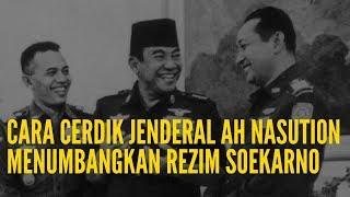Cara Cerdik Jenderal AH Nasution Menumbangkan Rezim Soekarno