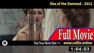 Watch: Kiss of the Damned (2012) Full Movie Online