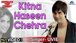 Kitna Haseen Chehra - Feat : Uvie | SINGLES TOP CHART- EPISODE 7 |