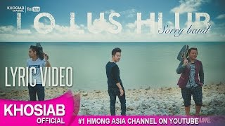 LO LUS HLUB - Sorry Band (Official Lyric Video) [Hmong New Song 2016]