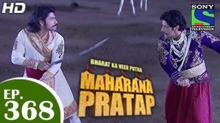 Bharat Ka Veer Putra Maharana Pratap - महाराणा प्रताप - Episode 368 - 18th February 2015