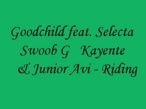 Goodchild ft Selecta,Swoob G,Kayente & Junior Avi   Riding xvid