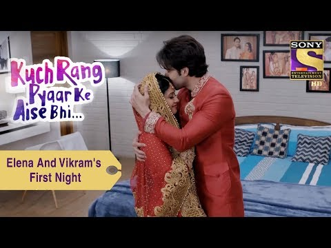 Xxx Mp4 Your Favorite Character Elena And Vikram S First Night Kuch Rang Pyar Ke Aise Bhi 3gp Sex
