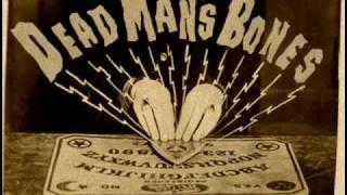 "Dead Mans Bones -=- ""Pa Pa Power"""