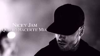 Quiero Hacerte Mia   Nicky Jam Original Te Busco Nuevo Reggaeton 2015