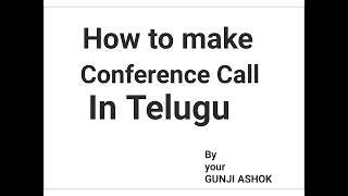 How to make conference call best video in telugu.