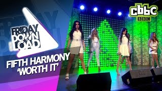 Fifth Harmony - Worth It - Live on CBBC Friday Download