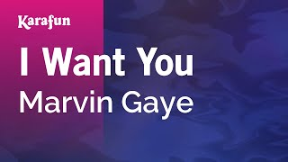Karaoke I Want You - Marvin Gaye *