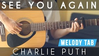 See You Again - Wiz Khalifa ft. Charlie Puth - Chords & Melody (Tabs included)