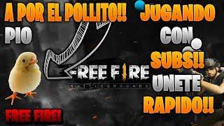 FREE FIRE / A POR LOS POLLITOS  CON SUBS Y AMIGOS