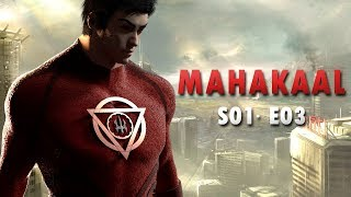 ☼ Mahakaal ☼ Indian Superhero is Back - | Episode 03