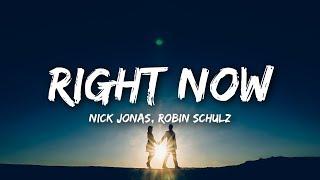 Nick Jonas, Robin Schulz - Right Now (Lyrics)