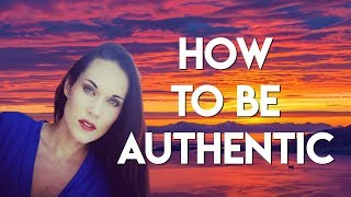 How To Be Authentic - Teal Swan -