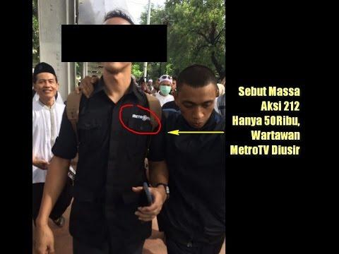 video detik-detik reporter MetroTV dan KompasTV diusir dari lokasi Aksi Super Damai 212