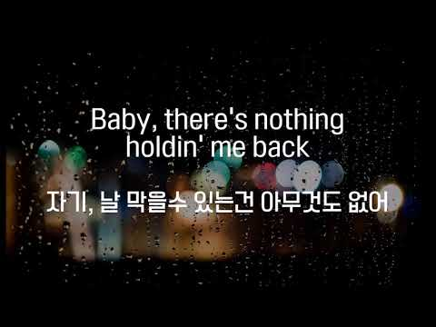 Shawn Mendes - There's nothing holdin' me back (한국어 해석가사자막)