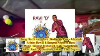 Sachi Kahe Tore    Ravi D & Sangeet Rhythmsn Band - 2017 Chutney