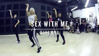 Sex With Me (Rihanna) | Fel Choreography