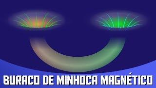 O Experimento que Criou um Buraco de Minhoca Magnético!   AstroPocket