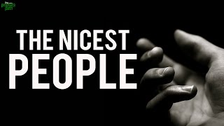 The Nicest People You