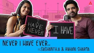 Never Have I Ever  ft. Sushanth and Ruhani #ChiLaSow - Annapurna Studios