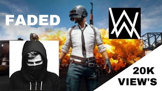 PUBG ALAN WALKER FADED SONG COVER
