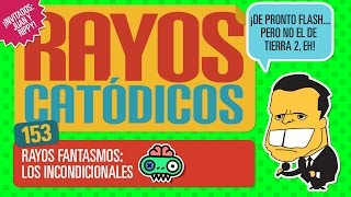 Rayos Catódicos - Episodio 153: Rayos Fantasmos: Los Incondicionales