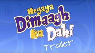 Hogaya Dimaagh Ka Dahi Theatrical Trailer| Latest Bollywood Hindi Movie 2015